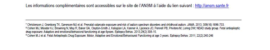 Les informations complémentaires sont accessibles sur le site de l'ANSM à l'aide du lien suivant : http://ansm.sante.fr